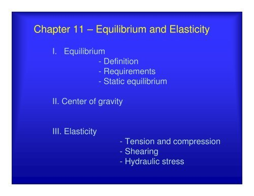 Chapter 11 – Equilibrium and Elasticity - UCF Physics