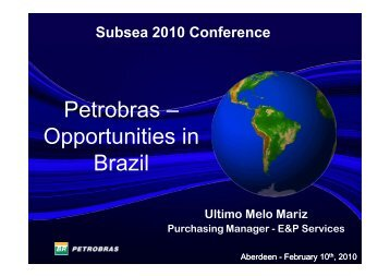 Petrobras – Opportunities in Brazil - Subsea UK