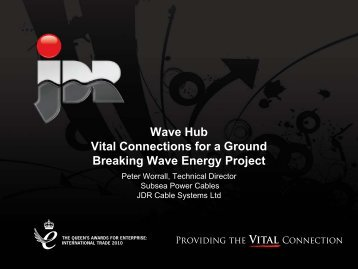 Vital Connections for a Ground Breaking Wave Energy ... - Subsea UK