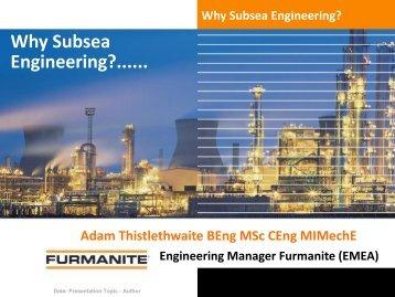 Furmanit - Why Subsea Engineering? - Subsea UK