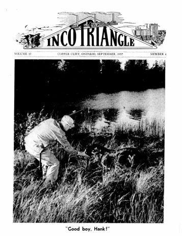 volume 17 copper cliff, ontario, september, 1957 number 6
