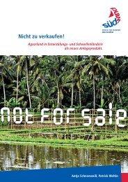 Nicht zu verkaufen. Agrarland in Entwicklungs - SÜDWIND-Institut