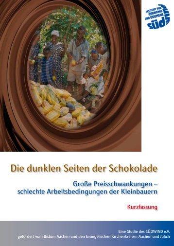 """""""Die dunklen Seiten der Schokolade"""", Kurzfassung - SÜDWIND-Institut"""