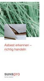 Asbest erkennen - richtig handeln - Suva