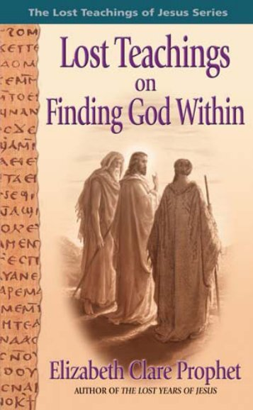 Lost Teachings on Finding God Within - Summit University Press