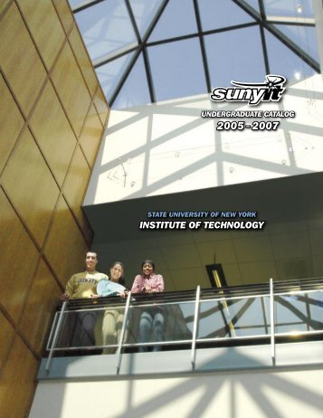 Undergraduate catalog 2005-2007 - SUNY Institute of Technology