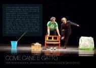 COME CANE E GATTO 2011, 2012 - I teatri soffiati