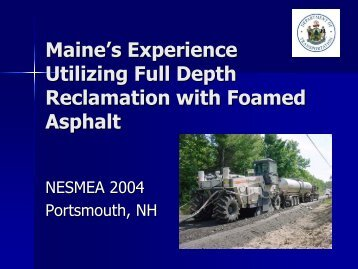 Maine's Experience Utilizing Full Depth Reclamation with Foa