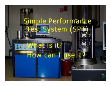 Simple Performance Test System (SPT) What is it? How can I use it?