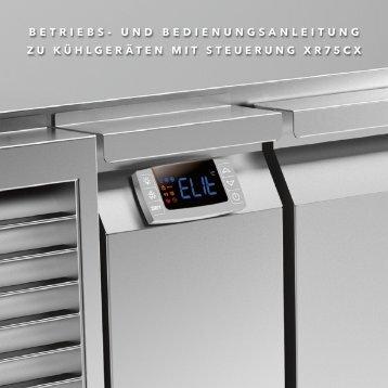 Betriebs- und Bedienungsanleitung zu Kühlgeräten mit der Steuerung XR75CX