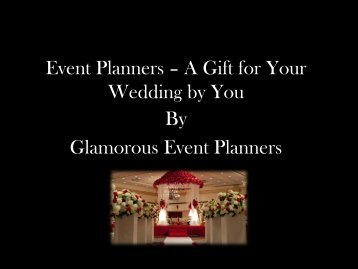 A Gift for Your Wedding by You By Glamorous Event Planners