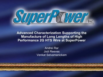 Advanced Characterization Supporting the ... - SuperPower Inc.