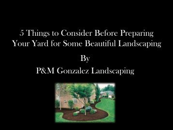 5 Things to Consider Before Preparing Your Yard for Some Beautiful Landscaping