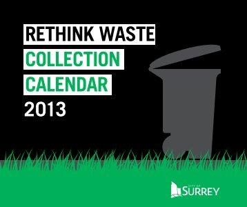 COLLECTION CALENDAR RETHINK WASTE 2013 - City of Surrey