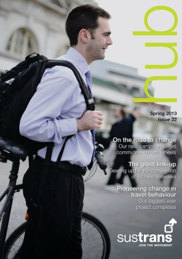 the hub issue 22 Spring 2013 - Sustrans