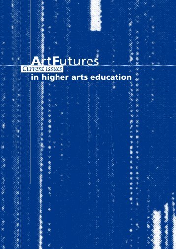 ArtFutures: current issues in higher arts education - Elia