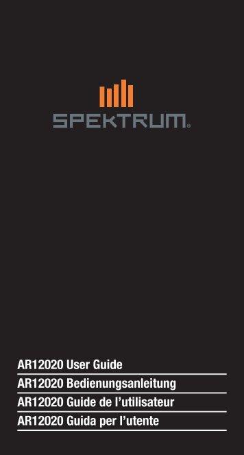 AR12020 User Guide AR12020 Bedienungsanleitung ... - Spektrum