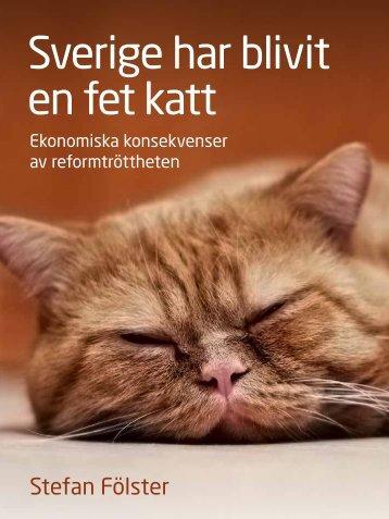 Sverige har blivit en fet katt - Svenskt Näringsliv
