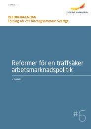 Reformer för en träffsäker arbetsmarknadspolitik - Svenskt Näringsliv
