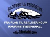 fra plan til realisering av raufoss svømmehall - Norges ...