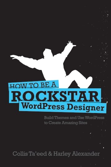 How to be a Rockstar Wordpress Designer