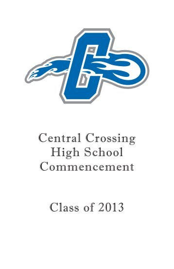 Class of 2013 Central Crossing High School Commencement