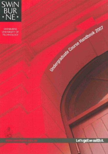 2007 Swinburne Undergraduate Handbook - Swinburne University ...