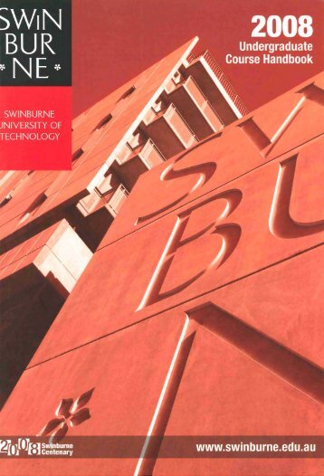 2008 Swinburne Undergraduate Handbook - Swinburne University ...