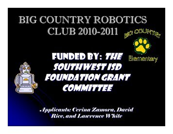 BIG COUNTRY ROBOTICS CLUB 2010-2011 - Southwest ISD