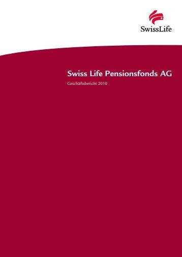 Swiss Life Pensionsfonds AG • Geschäftsbericht 2010