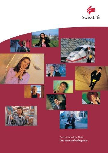 Geschäftsbericht 2004 Das Team auf Erfolgskurs - Swiss Life