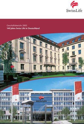 Geschäftsbericht 2005 140 Jahre Swiss Life in Deutschland