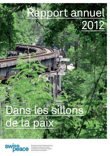 Rapport annuel 2012 Dans les sillons de la paix - Swisspeace