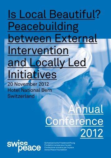 Is Local Beautiful? Peacebuilding between External ... - Swisspeace