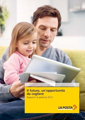 Il futuro, un'opportunità da cogliere - Rapporto di gestione 2012