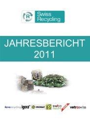 JAHRESBERICHT 2011 - Swiss Recycling