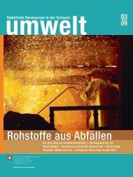 Magazin «umwelt» 3/2009 - Rohstoffe aus Abfällen - BAFU - admin.ch