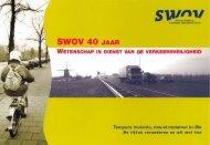 swov 40 jaar wetenschap in dienst van verkeersveiligheid