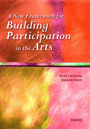 A New Framework for Building Participation in the Arts - The Wallace ...