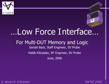 Low Force Interface for Multi-DUT Logic and Memory Applications
