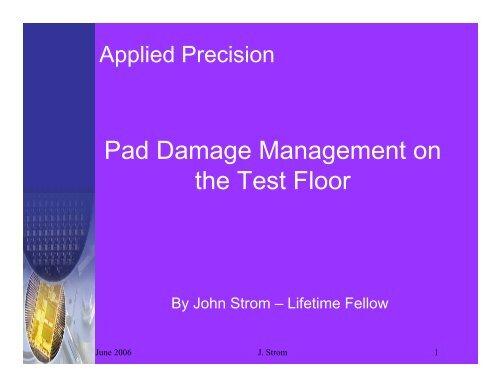Pad Damage Management on the Test Floor