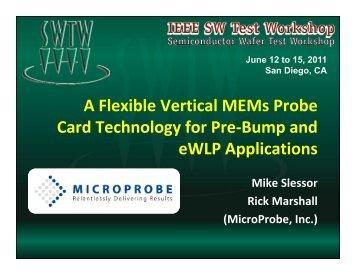 A Flexible Vertical MEMs Probe Card Technology for Pre-Bump and ...
