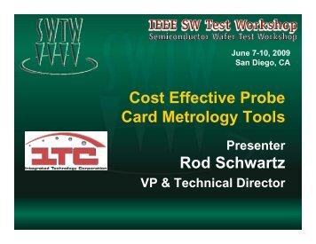 Cost Effective Probe Card Metrology Tools Rod Schwartz
