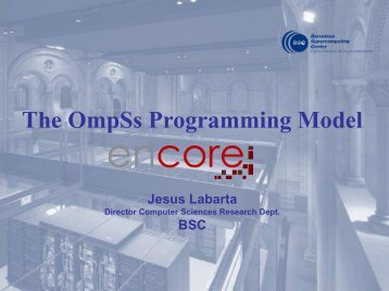 The OmpSs Programming Model - Research Group Scientific ...
