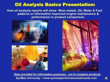 Oil Analysis Basics Presentation: - SynMax Performance Lubricants