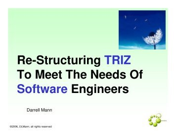 Re-Structuring TRIZ To Meet The Needs Of Software Engineers