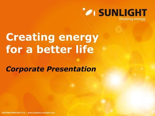 to view our corporate presentation (pdf file) - Systems Sunlight S.A.