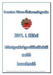 Szentes Város Önkormányzata 2011. I. félévi költségvetési ...