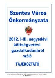 Szentes Város Önkormányzata 2012. I-III. negyedévi költségvetési ...
