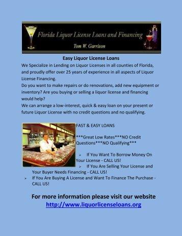 For more information please visit our website http://www.liquorlicenseloans.org